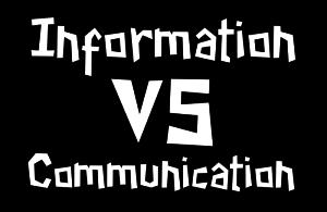 Information versus communication 1